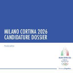 Milano Cortina 2026 : candidature dossier / Milano Cortina 2026 Candidate City Olympic Winter Games   Milano Cortina 2026 Candidate City Olympic Winter Games