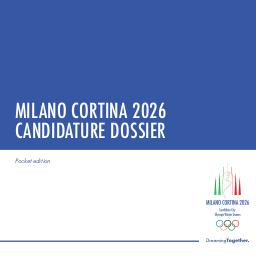 Milano Cortina 2026 : candidature dossier / Milano Cortina 2026 Candidate City Olympic Winter Games | Milano Cortina 2026 Candidate City Olympic Winter Games