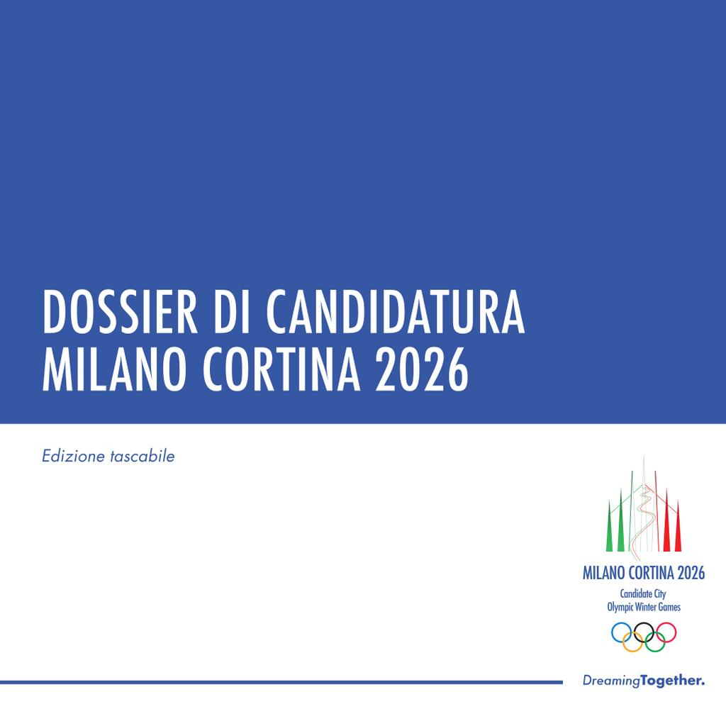 Dossier di candidatura : Milano Cortina 2026 / Milano Cortina 2026 Candidate City Olympic Winter Games | Milano Cortina 2026 Candidate City Olympic Winter Games