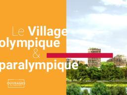 Le village Olympique et Paralympique / Solidéo   Solidéo
