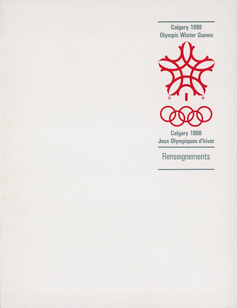 Renseignements : Calgary 1988 Jeux Olympiques d'hiver : Calgary 1988 Olympic Winter Games / Comité d'organisation des XVes Jeux Olympiques d'hiver   Olympic Winter Games. Organizing Committee. 15, 1988, Calgary