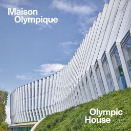 Maison Olympique = Olympic House / International Olympic Committee | International Olympic Committee