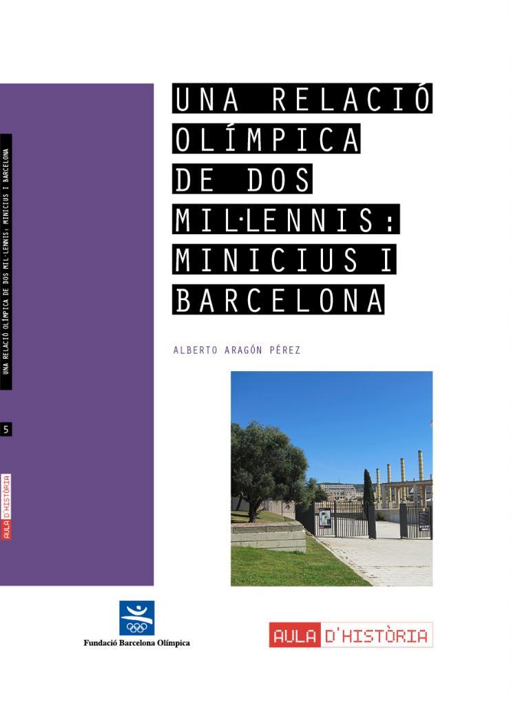 Una relació Olímpica de dos millennis : Minicius i Barcelona / Alberto Aragón Pérez | Aragón Pérez, Alberto