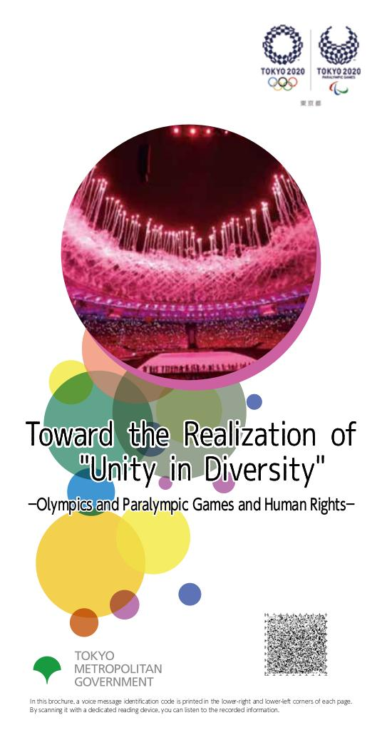 """Toward the realization of """"unity and diversity"""" : Olympics and Paralympic Games and human rights / Tokyo Metropolitan Government 