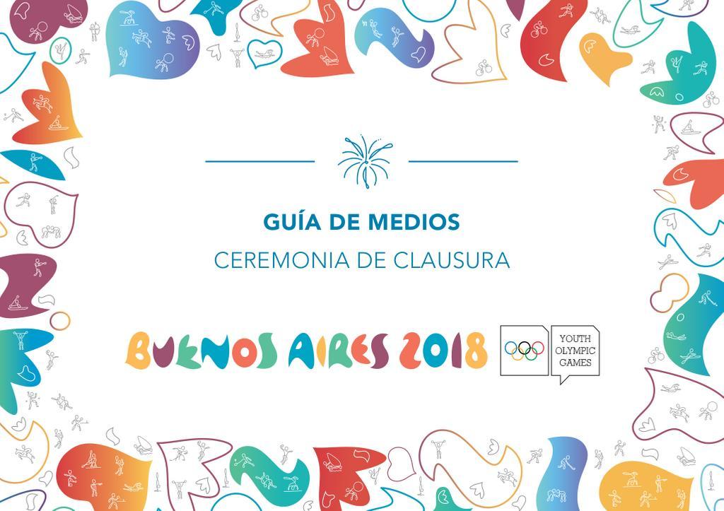 Guía de medios : ceremonia de clausura : Buenos Aires 2018 Youth Olympic Games / Buenos Aires Youth Olympic Games Organising Committee | Summer Youth Olympic Games. Organizing Committee. 3, Buenos Aires, 2018