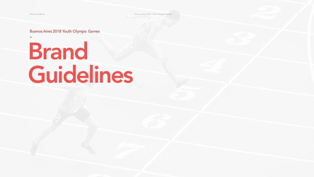 Brand guidelines / Buenos Aires Youth Olympic Games Organising Committee | Summer Youth Olympic Games. Organizing Committee. 3, Buenos Aires, 2018