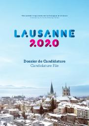 Lausanne 2020 : dossier de candidature : ville candidate à l'organisation des Jeux Olympiques de la Jeunesse = Lausanne 2020 : candidature file : candidate city for the Youth Olympic Games / Association du Comité de candidature « Lausanne 2020 » | Association du Comité de candidature « Lausanne 2020 »