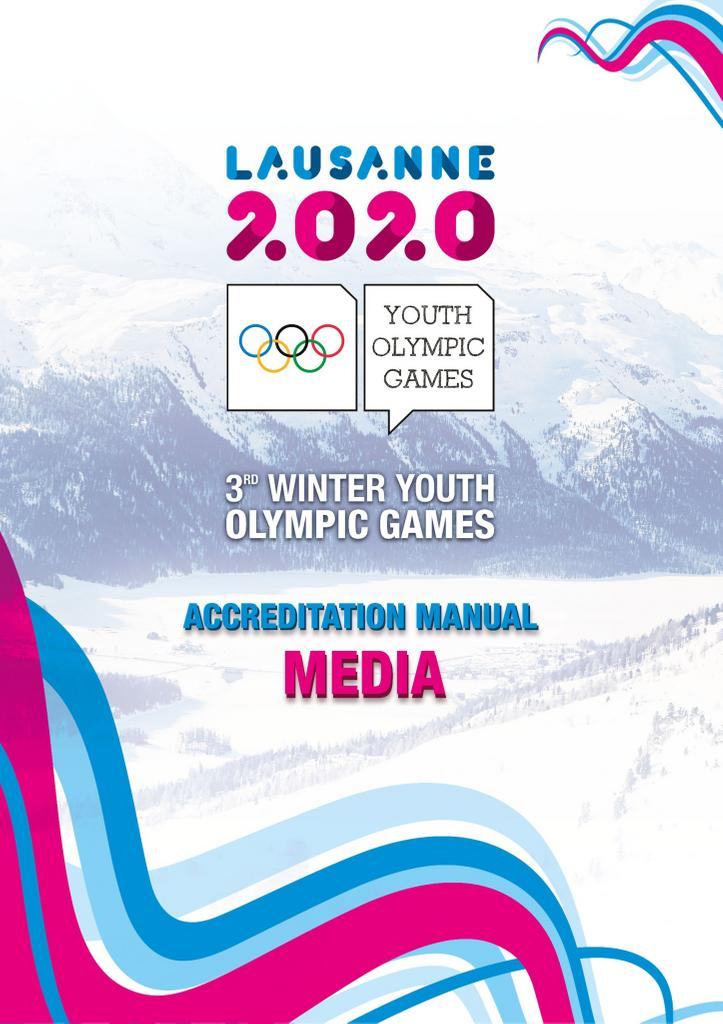 Media accreditation manual : Lausanne 2020 Youth Olympic Games : 3rd Winter Youth Olympic Games / The Organising Committee for the Winter Youth Olympic Games Lausanne 2020 | Winter Youth Olympic Games. Organizing Committee. 3, Lausanne, 2020