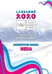 Media accreditation manual : Lausanne 2020 Youth Olympic Games : 3rd Winter Youth Olympic Games / The Organising Committee for the Winter Youth Olympic Games Lausanne 2020   Winter Youth Olympic Games. Organizing Committee. 3, Lausanne, 2020