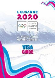Visa guide : Lausanne 2020 Youth Olympic Games : 3rd Winter Youth Olympic Games / The Organising Committee for the Winter Youth Olympic Games Lausanne 2020 | Winter Youth Olympic Games. Organizing Committee. 3, Lausanne, 2020