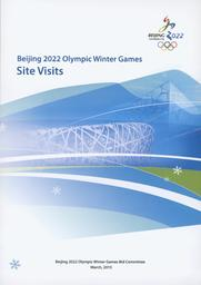 Site visits : Beijing 2022 Olympic Winter Games / Beijing 2022 Olympic Winter Games Bid Committee | Beijing 2022