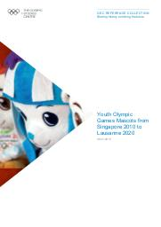 Youth Olympic Games mascots from Singapore 2010 to Lausanne 2020 / The Olympic Studies Centre | The Olympic Studies Centre