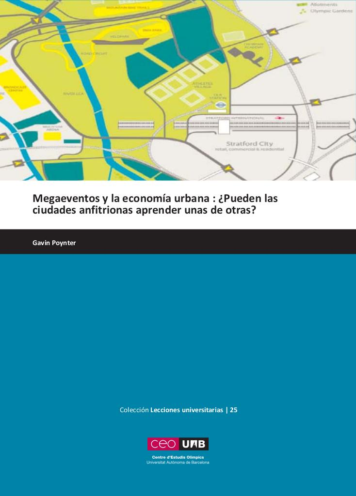 Megaeventos y la economía urbana : ¿pueden las ciudades anfitrionas aprender unas de otras? / Gavin Poynter | Poynter, Gavin (1949-)