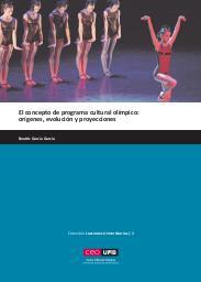 El concepto de programa cultural Olímpico : origenes, evolución y proyecciones / Beatriz García García | García García, Beatriz