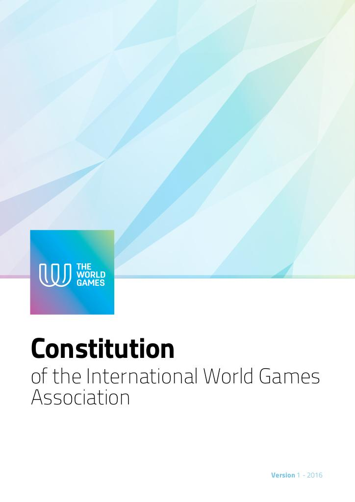 Constitution of the International World Games Association / International World Games Association | Association Internationale des Jeux Mondiaux