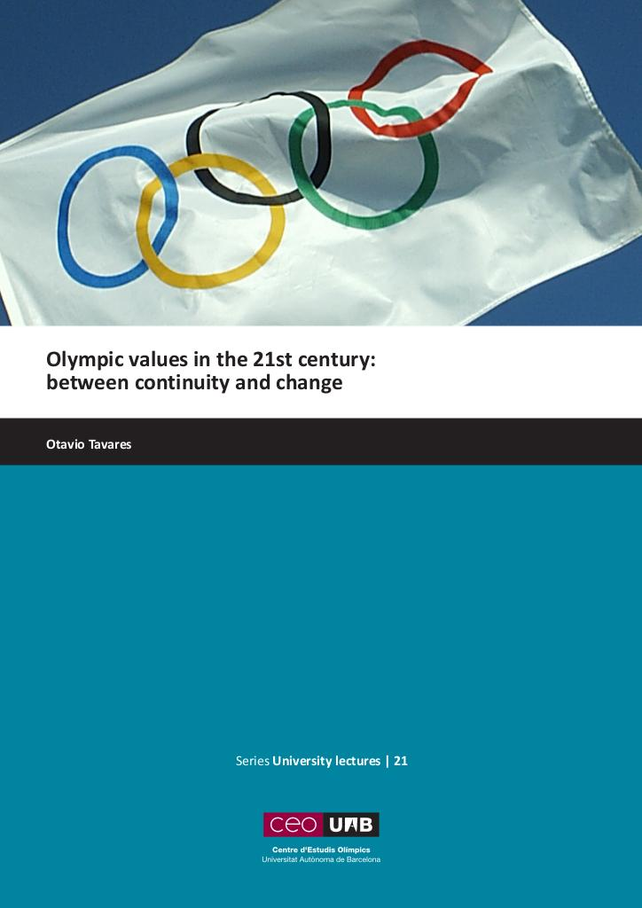 Olympic values in the 21st century : between continuity and change / Otavio Tavares | Tavares, Otávio