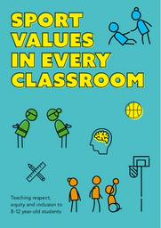 Sport values in every classroom : teaching respect, equity and inclusion to 8-12 year-old students / UNESCO | UNESCO