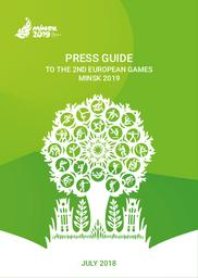 Press guide : to the 2nd European Games Minsk 2019 / Minsk 2019 European Games Operations Committee | Minsk 2019 European Games Operations Committee