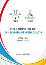 Regulations for the 30th Summer Universiade 2019 : Napoli - Italy : 3 to 14 July 2019 / Organising Committee Summer Universiade 2019   Organising Committee Summer Universiade 2019