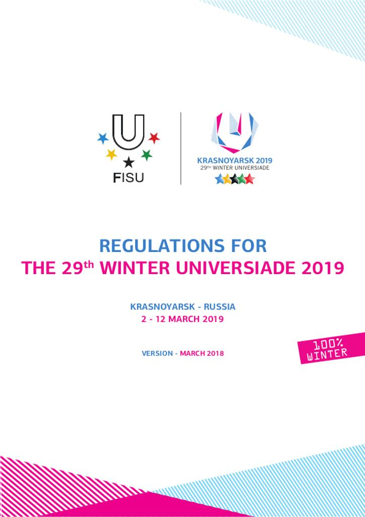 "Regulations for the 29th Winter Universiade 2019 : Krasnoyarsk - Russia : 2 - 12 March 2019 / ANO ""Directorate Krasnoyarsk 2019"" | Universiade d'hiver. Comité d'organisation. 29, 2019, Krasnoyarsk"