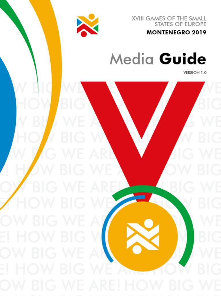 Media guide : XVIII Games of the small States of Europe Montenegro 2019 / Organizing Committee Montenegro 2019 | Games of the small States of Europe. Organizing Committee. 18, 2019, Montenegro