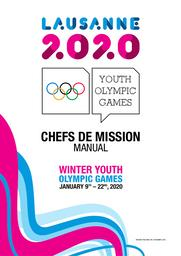 Chefs de mission manual : Lausanne 2020 : Winter Youth Olympic Games January 9th - 22nd, 2020 / The Organising Committee for the Winter Youth Olympic Games Lausanne 2020  | Winter Youth Olympic Games. Organizing Committee. 3, Lausanne, 2020