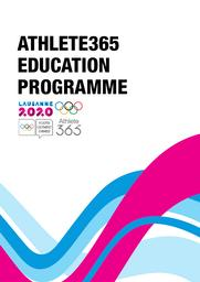 Athlete365 education programme : Lausanne 2020 Youth Olympic Games / Lausanne 2020 | Winter Youth Olympic Games. Organizing Committee. 3, Lausanne, 2020