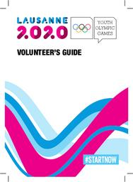 Volunteer's guide : Lausanne 2020 Youth Olympic Games / Lausanne 2020 | Winter Youth Olympic Games. Organizing Committee. 3, Lausanne, 2020