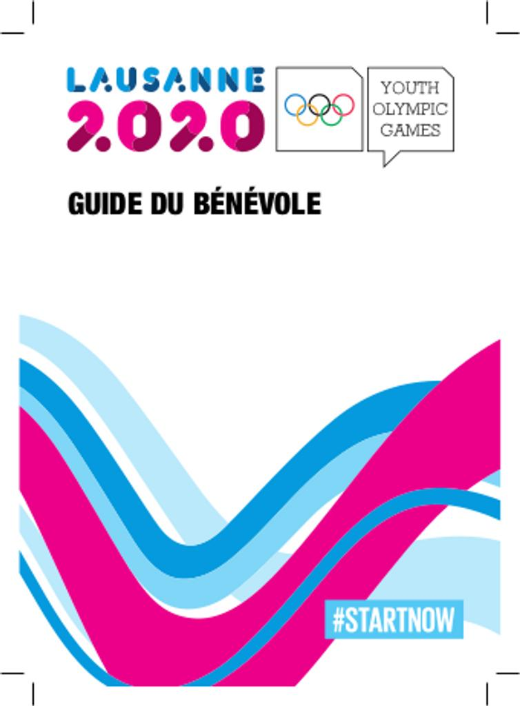 Guide du bénévole : Lausanne 2020 Youth Olympic Games / Lausanne 2020 | Winter Youth Olympic Games. Organizing Committee. 3, Lausanne, 2020