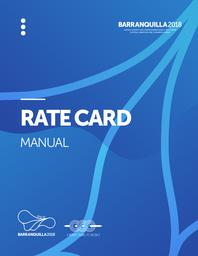 Rate card manual : Barranquilla 2018 / The Organizing Committee for the XXIII Central American and Caribbean Games Barranquilla 2018 | Central American and Caribbean Games. Technical Direction . 23, Barranquilla, 2018