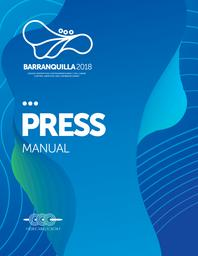 Press manual : Barranquilla 2018 / The Organizing Committee for the XXIII Central American and Caribbean Games Barranquilla 2018   Central American and Caribbean Games. Technical Direction . 23, Barranquilla, 2018