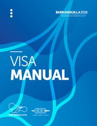 Visa manual : Barranquilla 2018 / The Organizing Committee for the XXIII Central American and Caribbean Games Barranquilla 2018 | Central American and Caribbean Games. Technical Direction . 23, Barranquilla, 2018