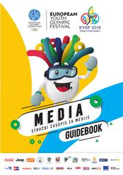Media : guidebook : Sarajevo & East Sarajevo European Youth Olympic Festival 2019 / [The Organizing Committee for the Sarajevo & East Sarajevo European Youth Olympic Festival 2019] | European Youth Olympic Festival. Organising Committee. 14, Sarajevo, 2019