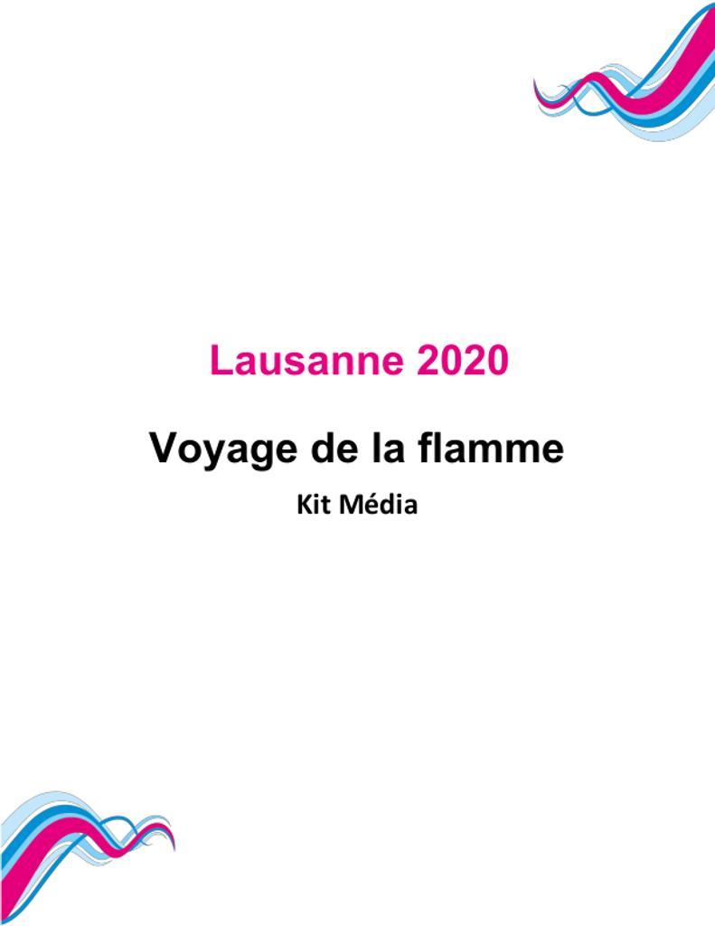 Lausanne 2020 : voyage de la flamme : kit média / Comité d'Organisation des Jeux Olympiques de la Jeunesse Lausanne 2020 | Winter Youth Olympic Games. Organizing Committee. 3, Lausanne, 2020