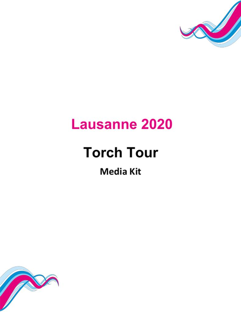 Lausanne 2020 : torch tour : media kit / Lausanne 2020 Winter Youth Olympic Games Organising Committee | Winter Youth Olympic Games. Organizing Committee. 3, Lausanne, 2020