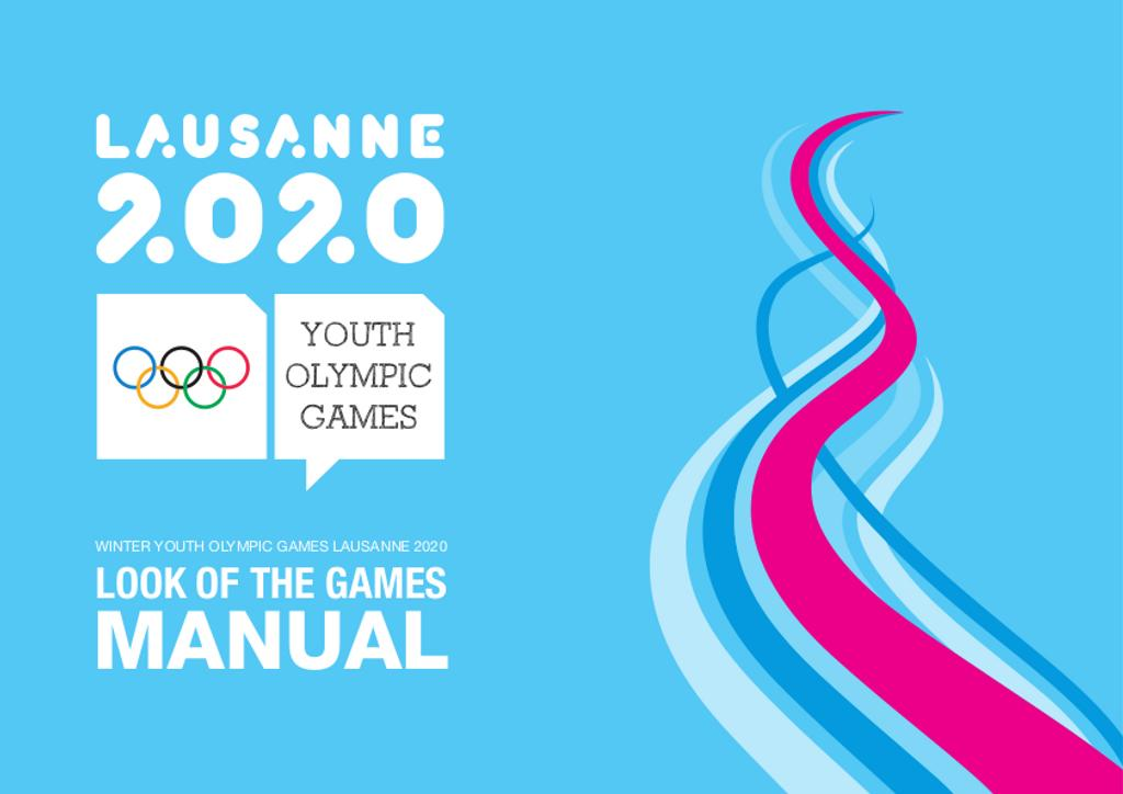 Look of the Games manual : Winter Youth Olympic Games Lausanne 2020 / Lausanne 2020 Winter Youth Olympic Games Organising Committee | Winter Youth Olympic Games. Organizing Committee. 3, Lausanne, 2020