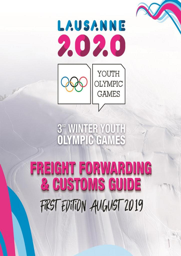 Freight forwarding & customs guide : Lausanne 2020 : 3rd Winter Youth Olympic Games / The Organising Committee for the Winter Youth Olympic Games Lausanne 2020  | Winter Youth Olympic Games. Organizing Committee. 3, Lausanne, 2020