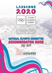 National Olympic Committee accommodation guide : Lausanne 2020 : 3rd Winter Youth Olympic Games / The Organising Committee for the Winter Youth Olympic Games Lausanne 2020  | Winter Youth Olympic Games. Organizing Committee. 3, Lausanne, 2020