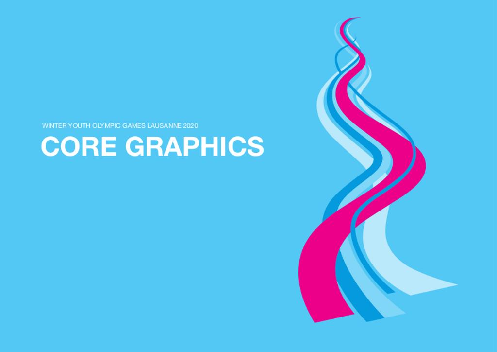Core graphics : Winter Youth Olympic Games Lausanne 2020 / The Organising Committee for the Winter Youth Olympic Games Lausanne 2020  | Winter Youth Olympic Games. Organizing Committee. 3, Lausanne, 2020
