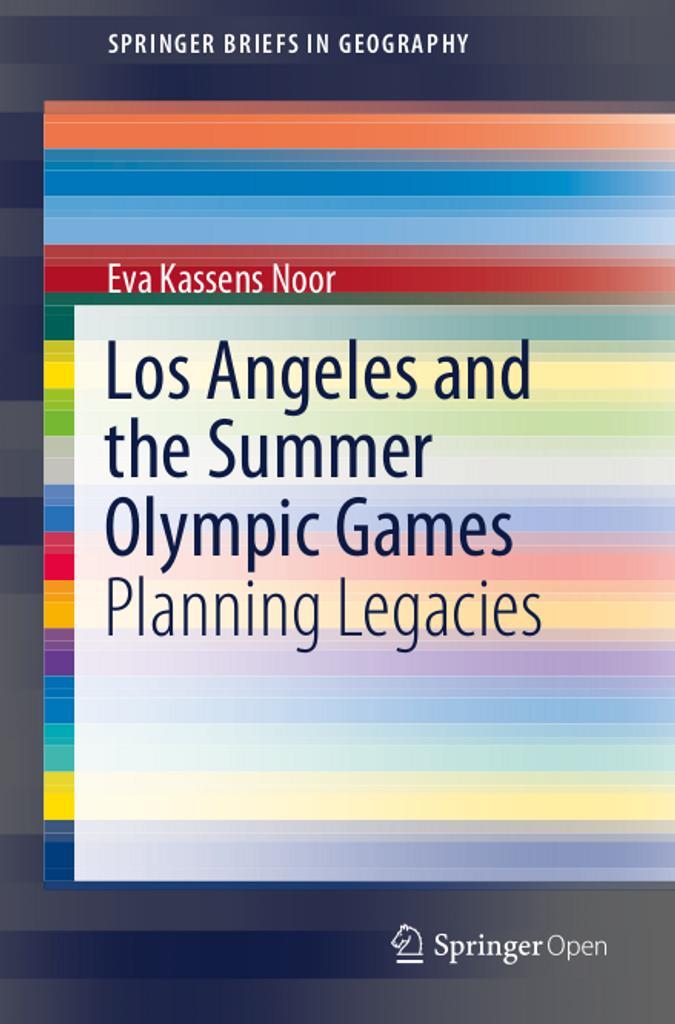 Los Angeles and the Summer Olympic Games : planning legacies / Eva Kassens Noor | Kassens-Noor, Eva