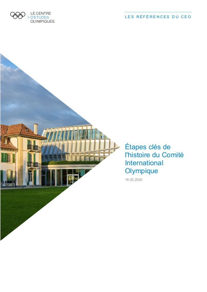 Étapes clés de l'histoire du Comité International Olympique / Le Centre d'Études Olympiques | The Olympic Studies Centre