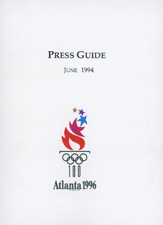 Press guide : Atlanta 1996 / [Atlanta Committee for the Olympic Games] | Jeux olympiques d'été. Comité d'organisation. 26, 1996, Atlanta