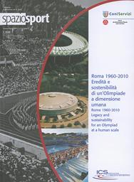 Roma 1960-2010 : eredità e sostenibilità di un' Olimpade a dimensione umana = Rome 1960-2010 : legacy and sustainability for an Olympiad at a human scale / CONI ; dir. Giovanni Petrucci | Petrucci, Giovanni