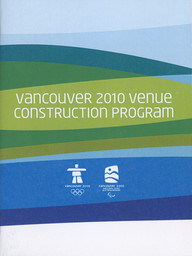 Venue construction program : Vancouver 2010 / Vancouver Organizing Committee for the 2010 Olympic and Paralympic Winter Games | Olympic Winter Games. Organizing Committee . 21, 2010, Vancouver