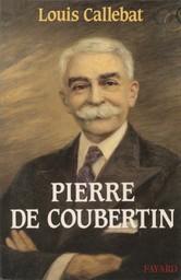 Pierre de Coubertin / Louis Callebat | Callebat, Louis