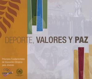 Deporte, valores y paz : principios fundamentales de educacíon olímpica para jóvenes / Henri Núñez Nájera, Laura Moreira León, Teresita Anchía Campos | Moreira León, Laura