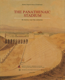 The Panathenaic stadium : its history over the centuries / Aristéa Papanicolaou Christensen | Papanikolaou Christensen, Aristea