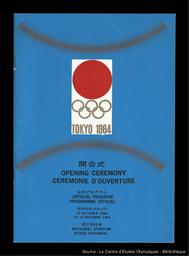 Opening ceremony, National Stadium, 10 octobre 1964 : official program = Cérémonie d'ouverture, Stade national, le 10 octobre 1964 : programme officiel / Jeux de la XVIII Olympiade, Comité organisateur | Summer Olympic Games. Organizing Committee. 18, 1964, Tokyo