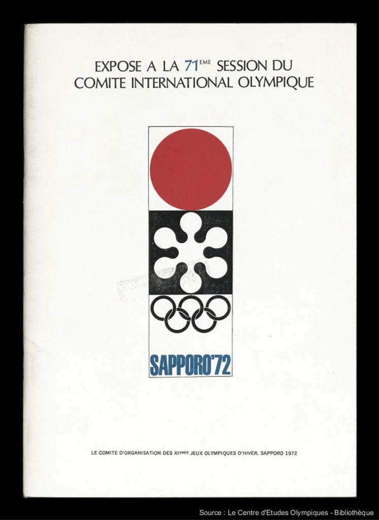 Exposé à la 71ème Session du Comité International Olympique : Sapporo '72 / Le Comité d'Organisation des XIèmes Jeux Olympiques d'hiver, Sapporo 1972 | Olympic Winter Games. Organizing Committee. 11, 1972, Sapporo