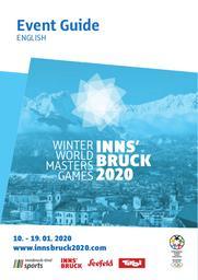 Event guide : Winter World Masters Games Innsbruck 2020 / WWMG 2020 Organising Committee | Winter World Masters Games. Organising Committee. Innsbruck, 2020